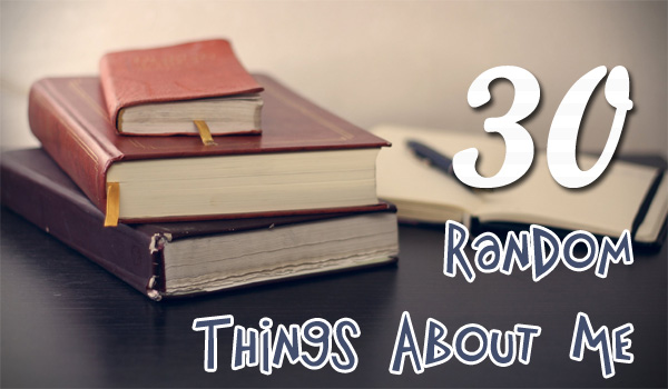 30 Random Things About Me