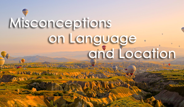 Misconceptions on Language and Location ~ Original image from Unsplash.com