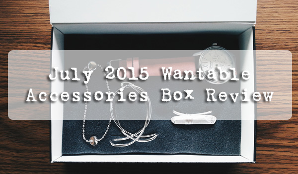July 2015 Wantable Accessories Box Review