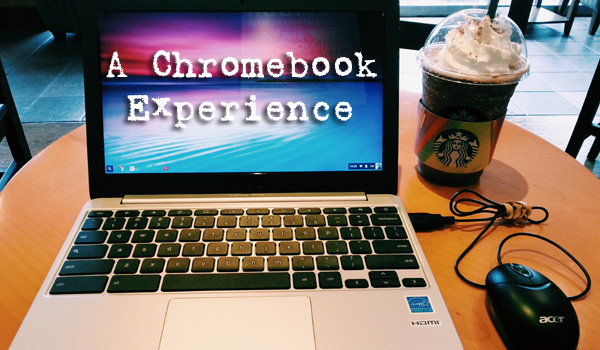 A Chromebook Experience