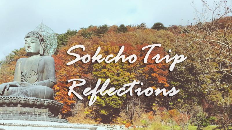Sokcho Trip Reflections Header
