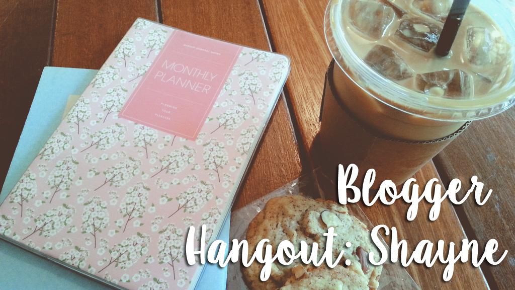 Blogger Hangout: Shayne