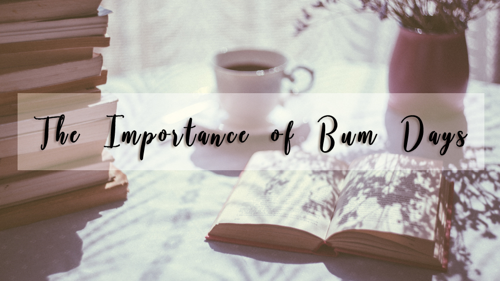 The Importance of Bum Days (Original Image from Unsplash.com)