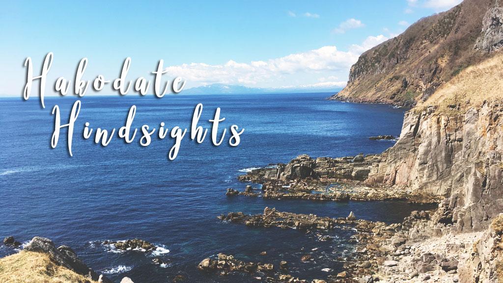 Hakodate Hindsights