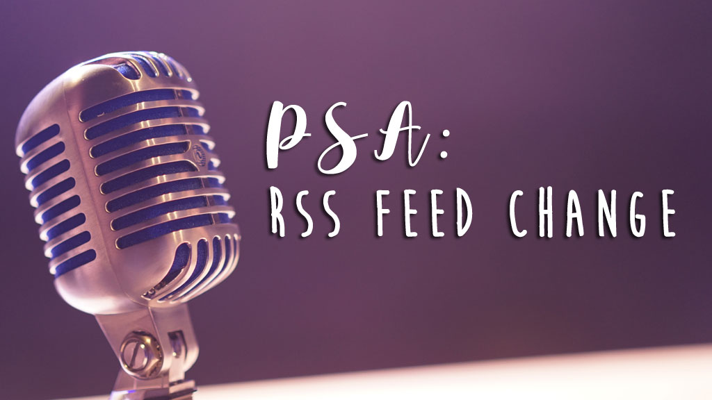 PSA: RSS Feed Change (Original image from Unsplash.com)