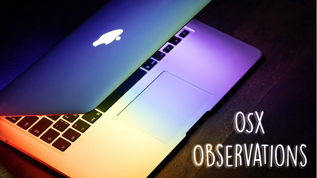OSX Observations (Original image from Unsplash.com)